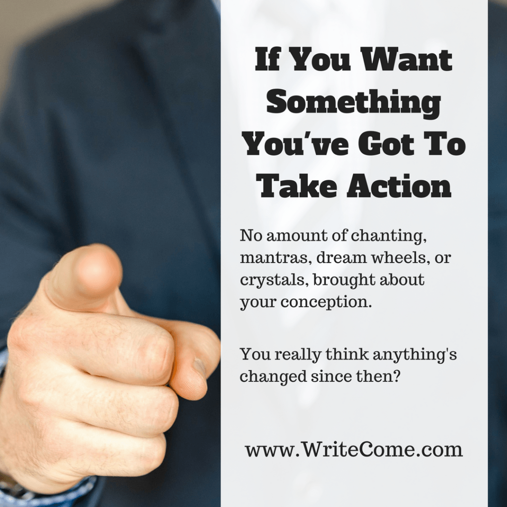 You Want Something Take Action