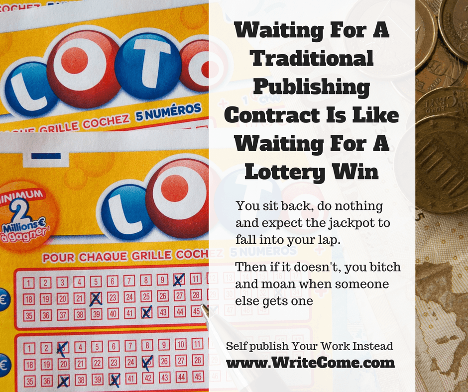 Stop Waiting For A Lottery Win And Self Publish Your Work