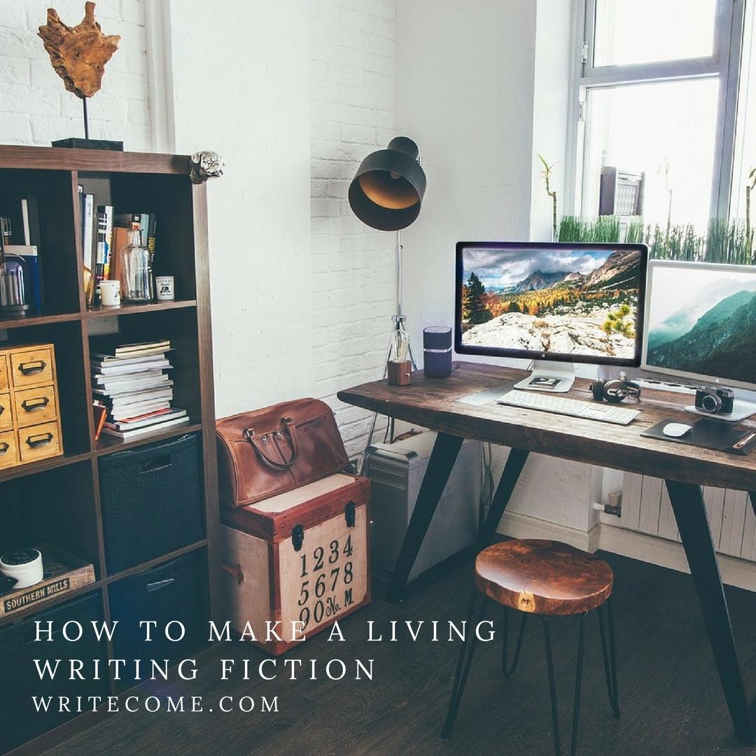 How To Make A Living Writing Fiction