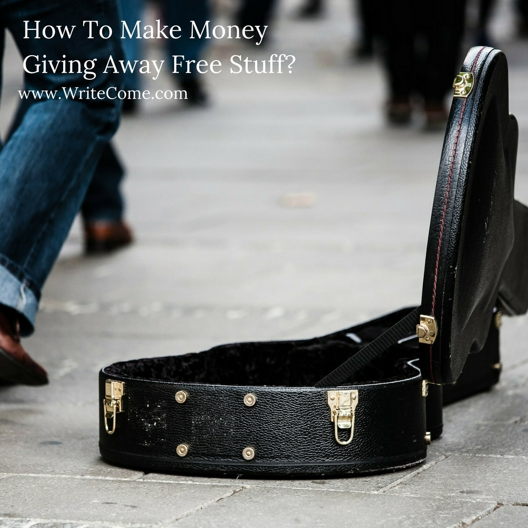 How to make money giving away free stuff