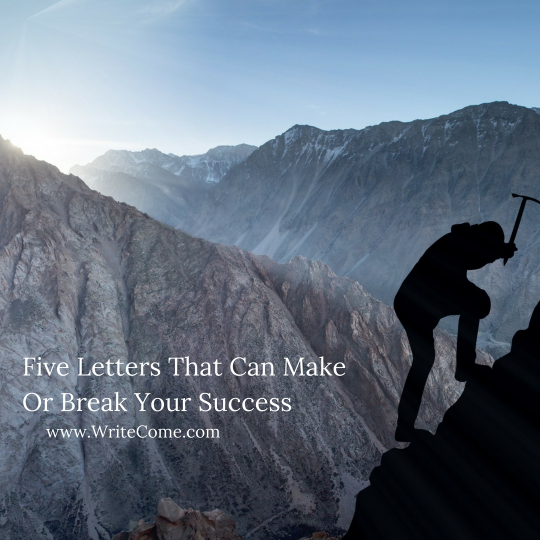 Five Letters That Can Make Or Break Your Success