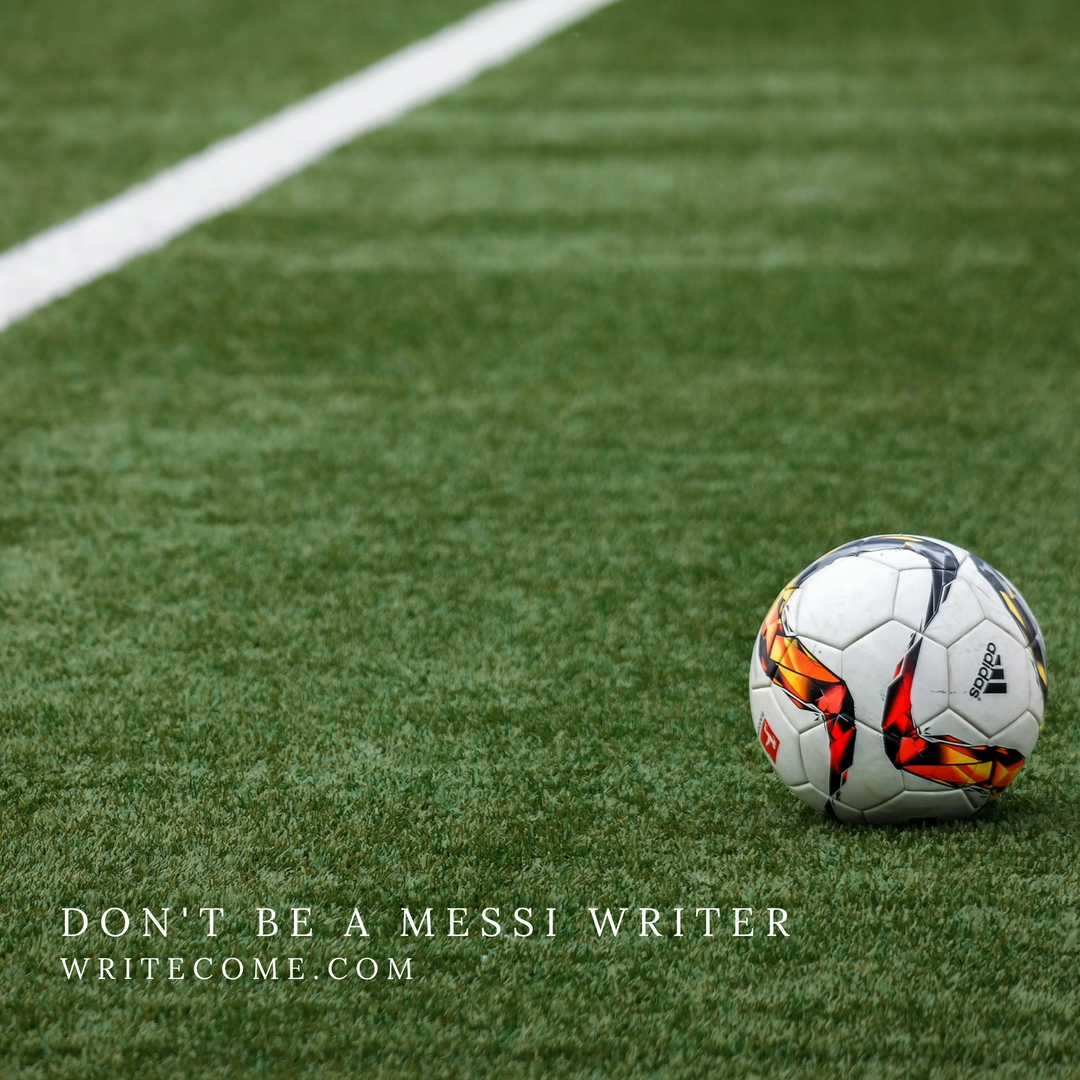 Don't Be A Messi Writer
