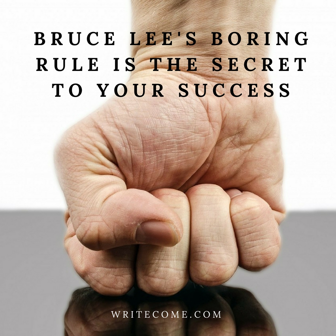 Bruce Lee's Boring Rule Is The Secret To Your Success