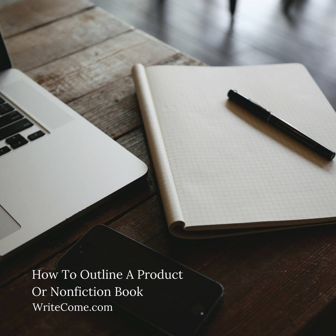 How To Outline A Product Or Nonfiction Book