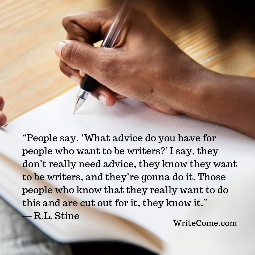 What Advice Do You Have For People Who Want To Be Writers?