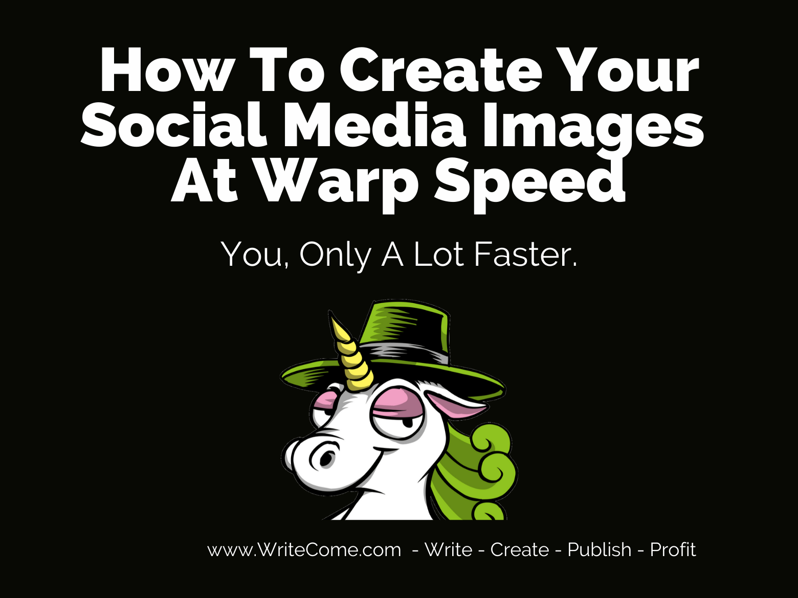 How To Create Your Social Media Images At Warp Speed
