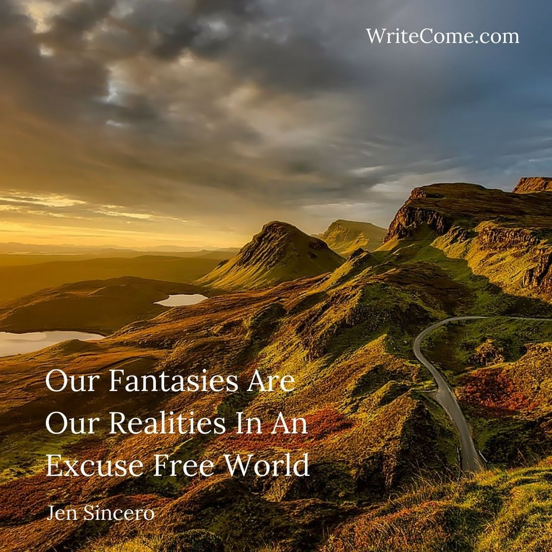 Our Fantasies Are Our Realities...