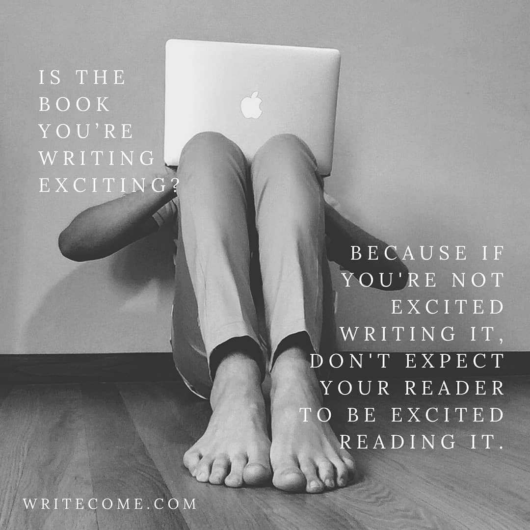 Are You Excited By Your Writing?