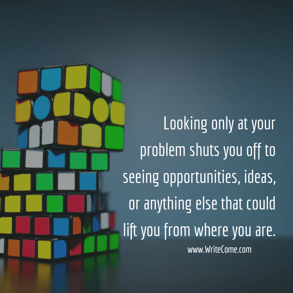 Stop Looking At Problems...