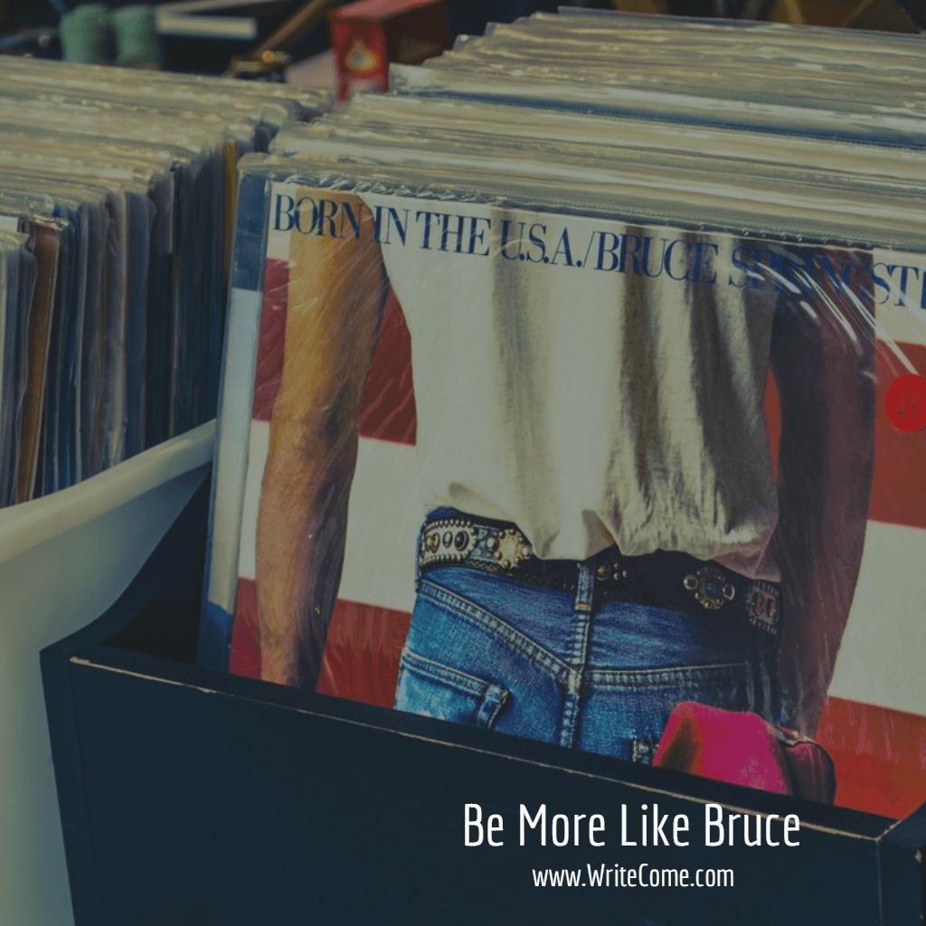 Be More Like Bruce