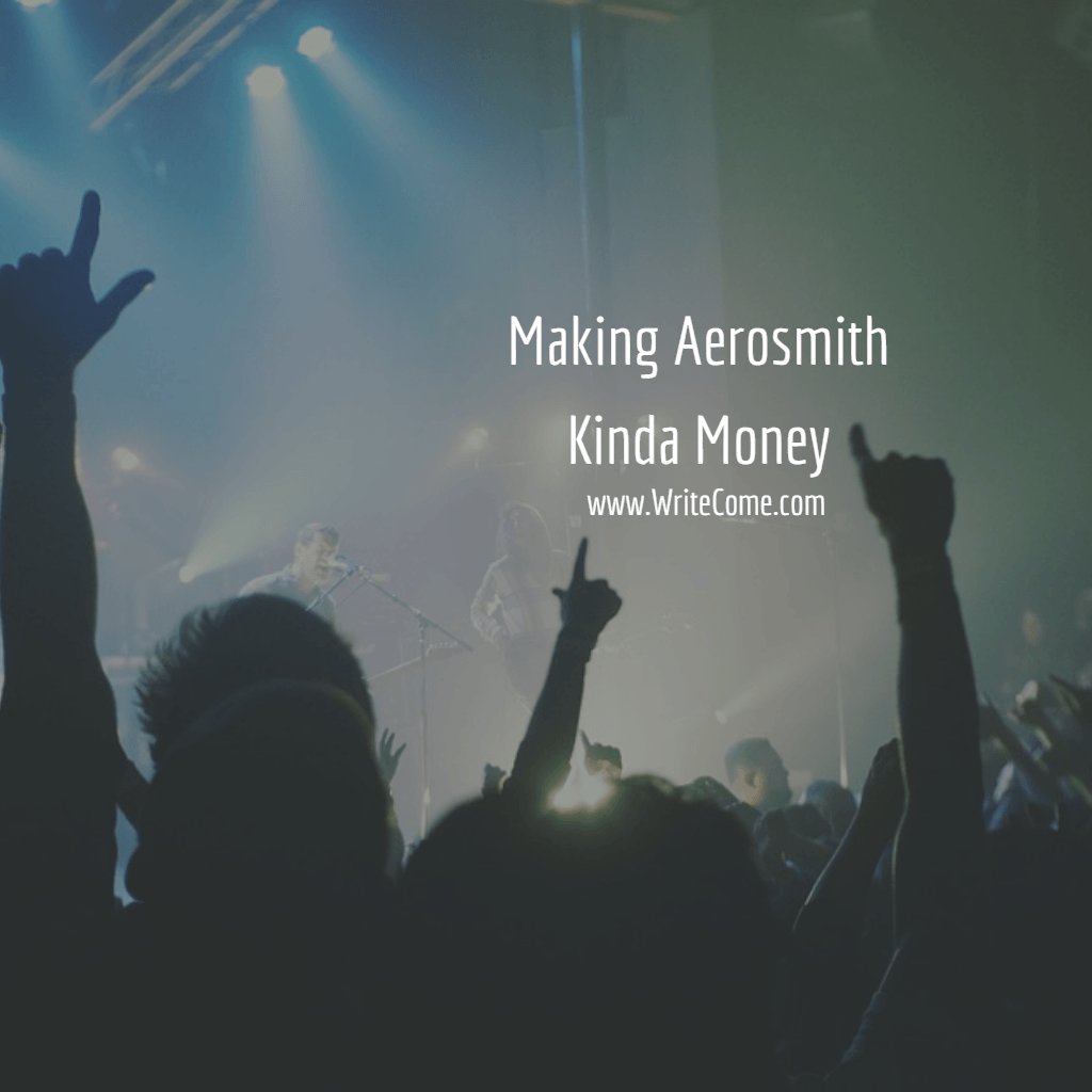 Making Aerosmith Kinda Money