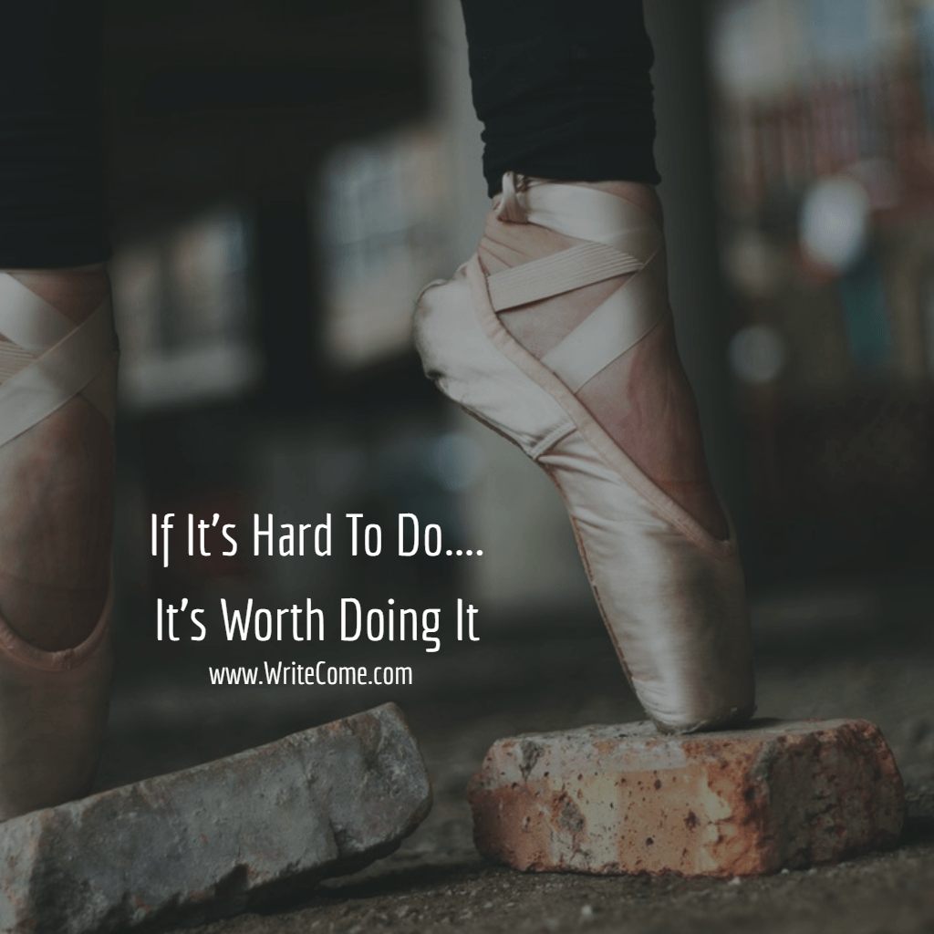 If It's Hard To Do....It's Worth Doing It