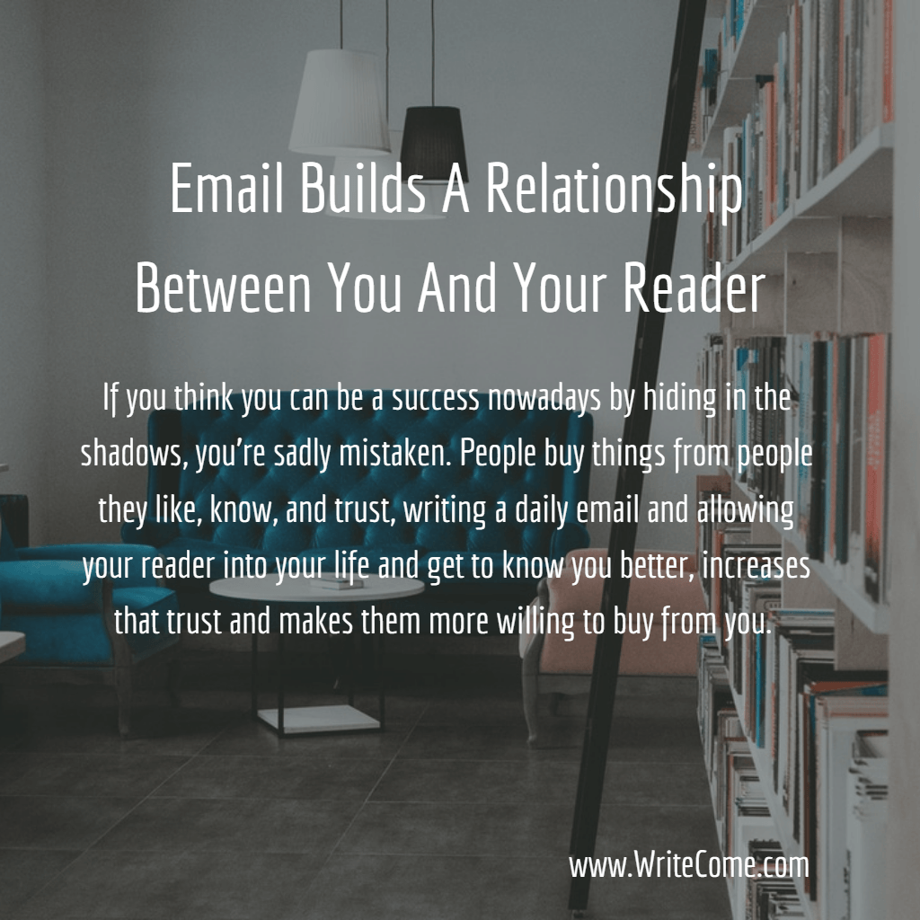 Email Builds A Relationship Between You And Your Reader...