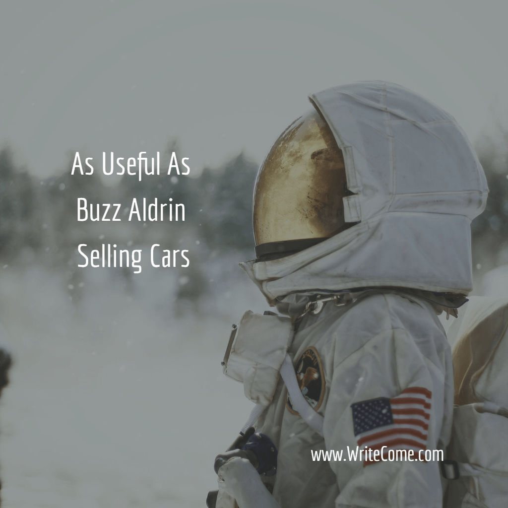 As Useful As Buzz Aldrin Selling Cars