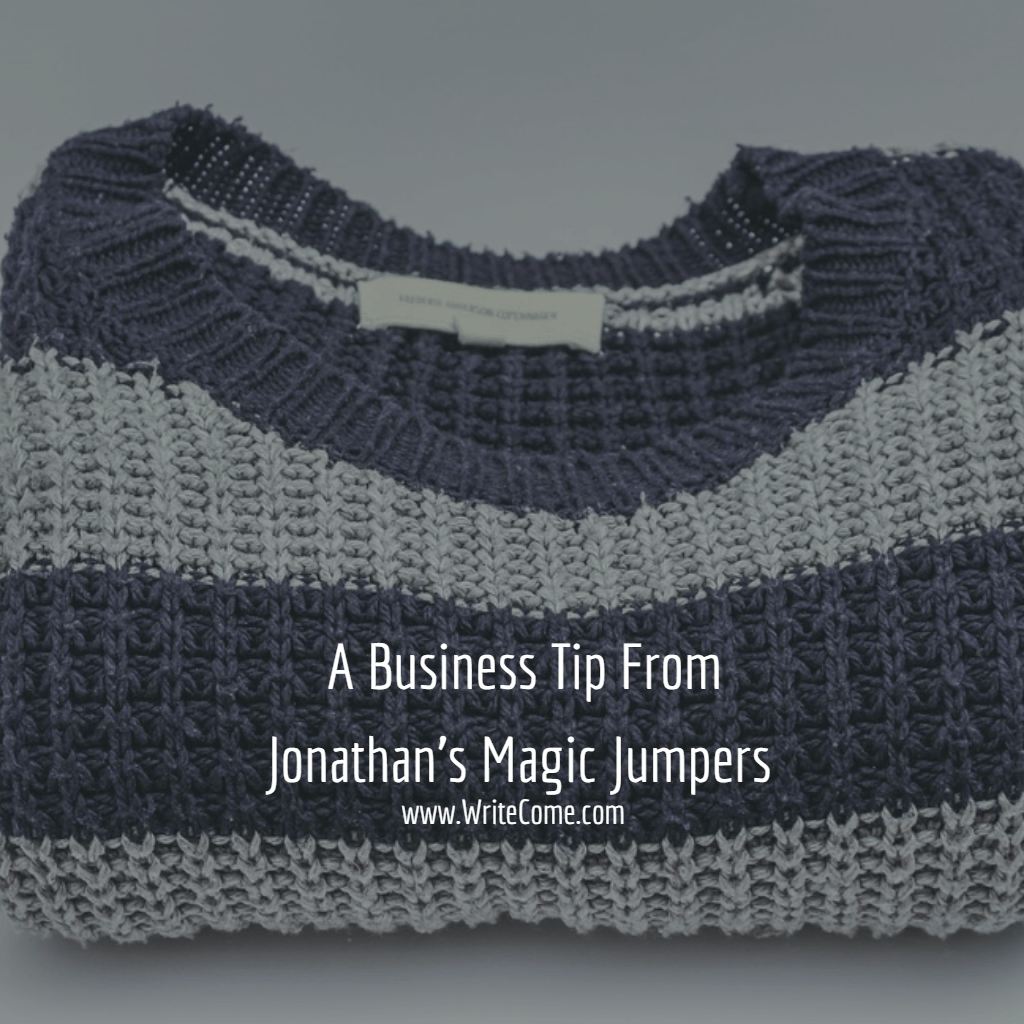 A Business Tip From Jonathan's Magic Jumpers