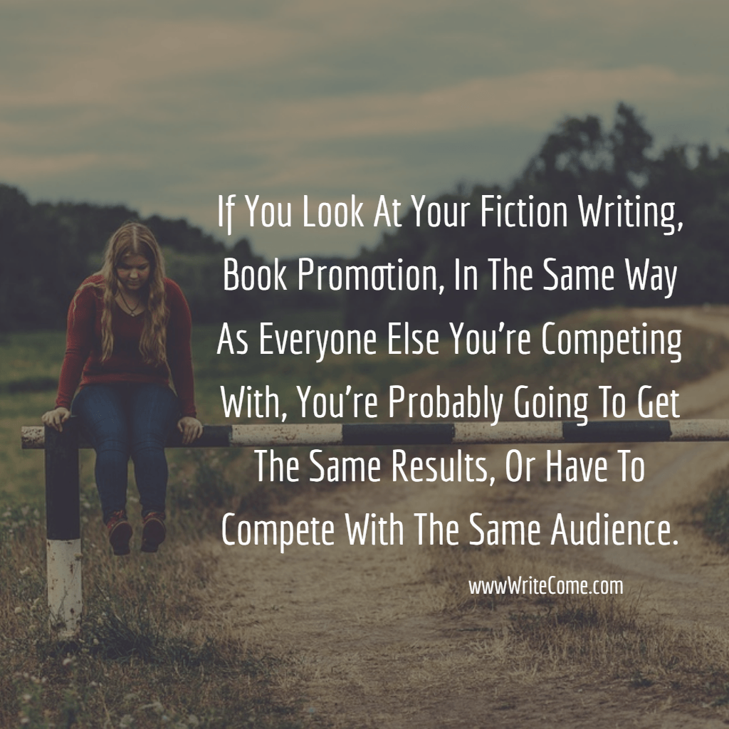 If You Look At Your Fiction Writing Like Everyone Else...