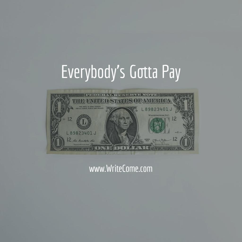 Everybody's Gotta Pay