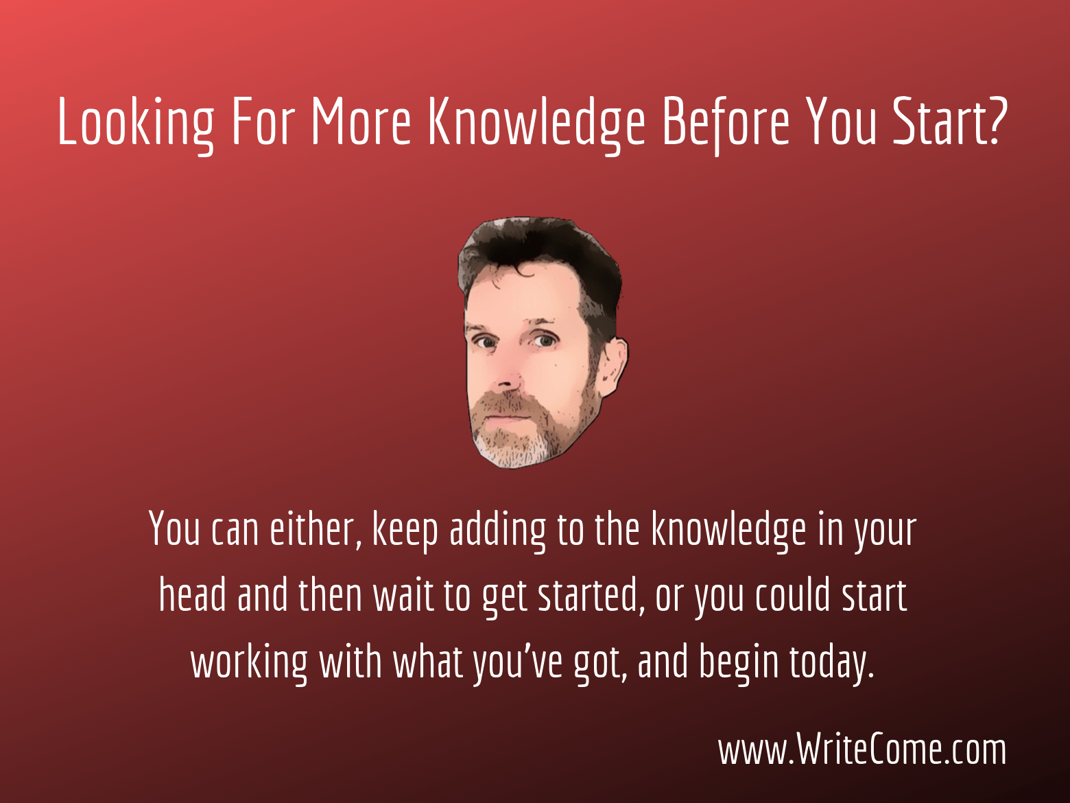Looking For More Knowledge Before You Start?...
