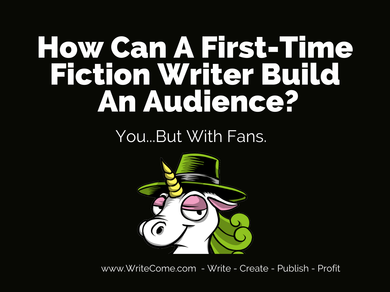 How Can A First-Time Fiction Writer Build An Audience?