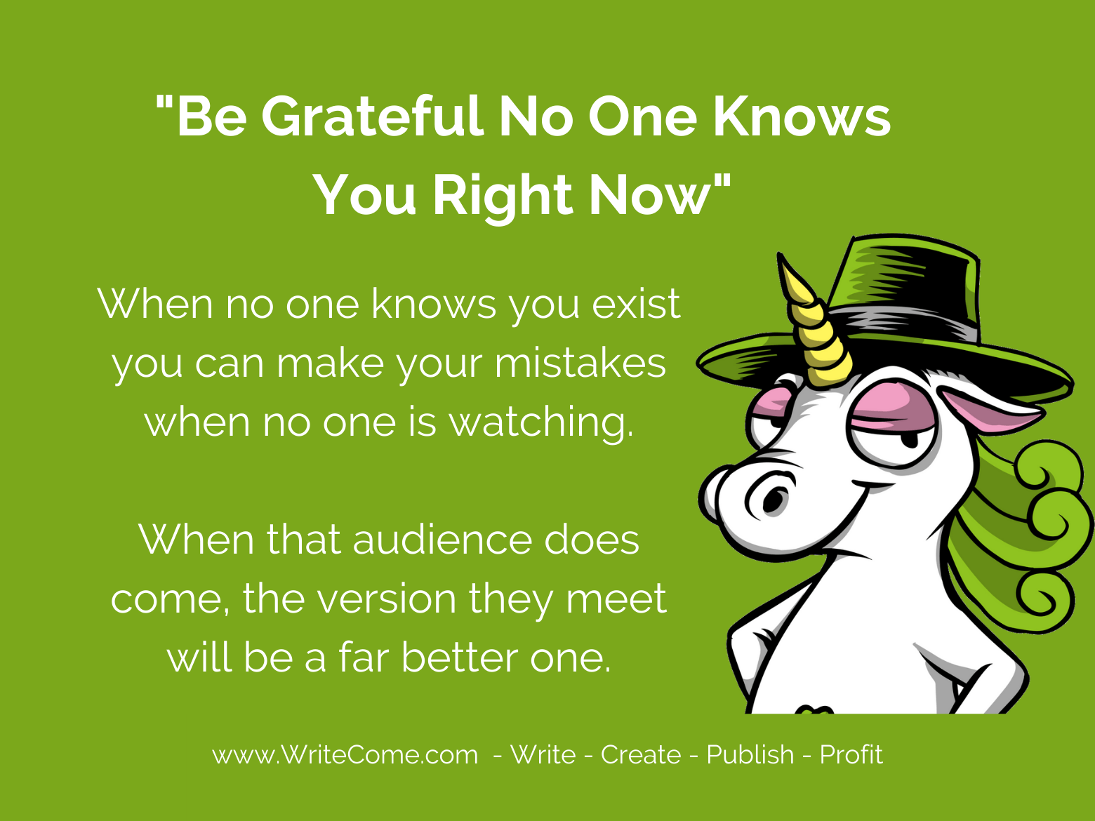 Be Grateful That No One Knows You...