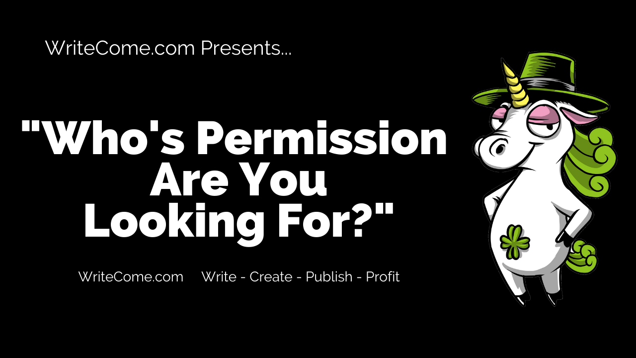 Who's Permission Are You Looking For?