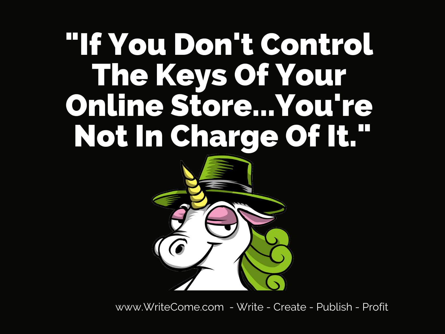 """""""If You Don't Control The Keys Of Your Online Store..."""""""