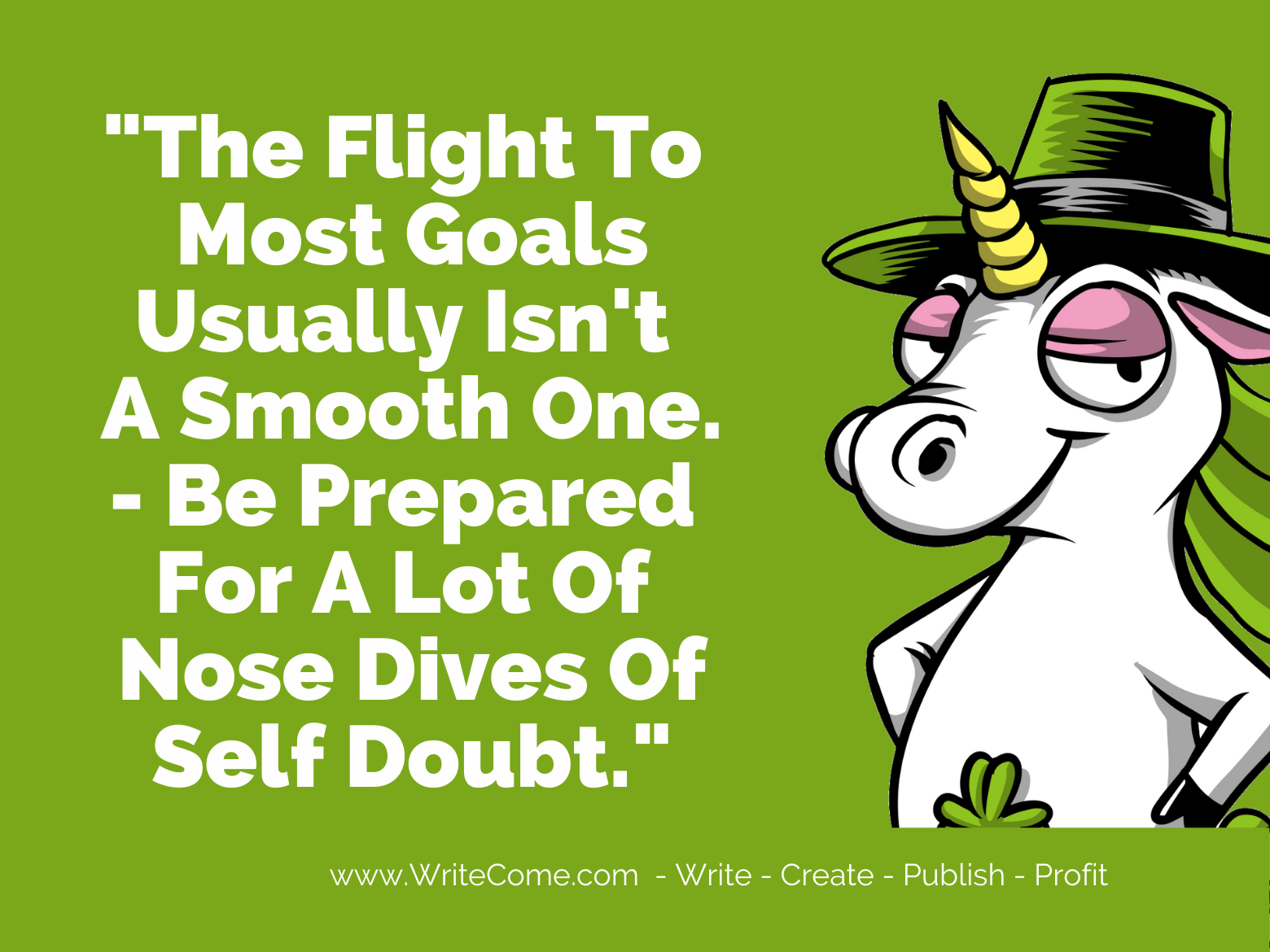 """The Flight To Your Goals Is Never Smooth"""