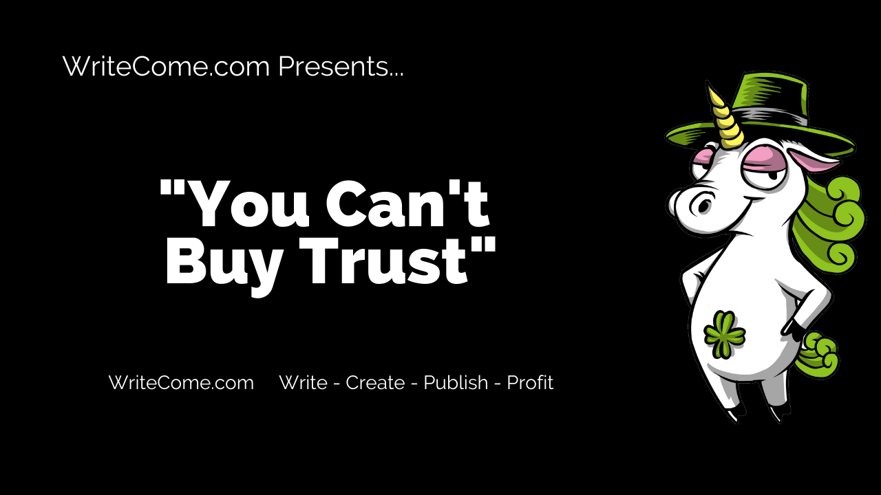 You Can't Buy Trust