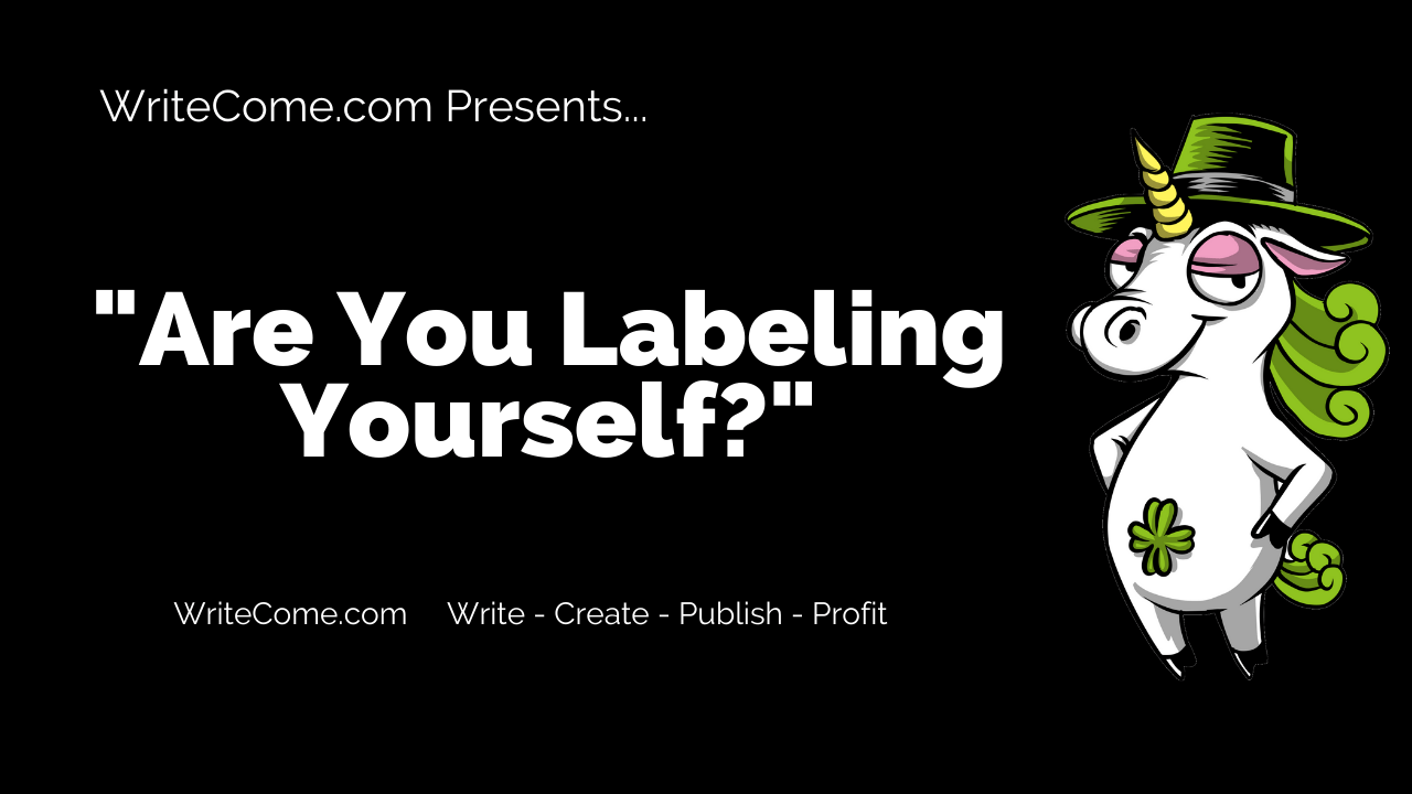 Are You Labeling Yourself?