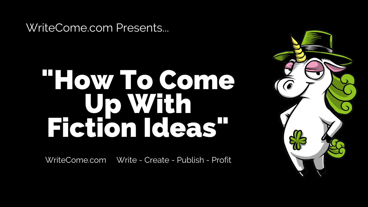 How to come up with fiction ideas