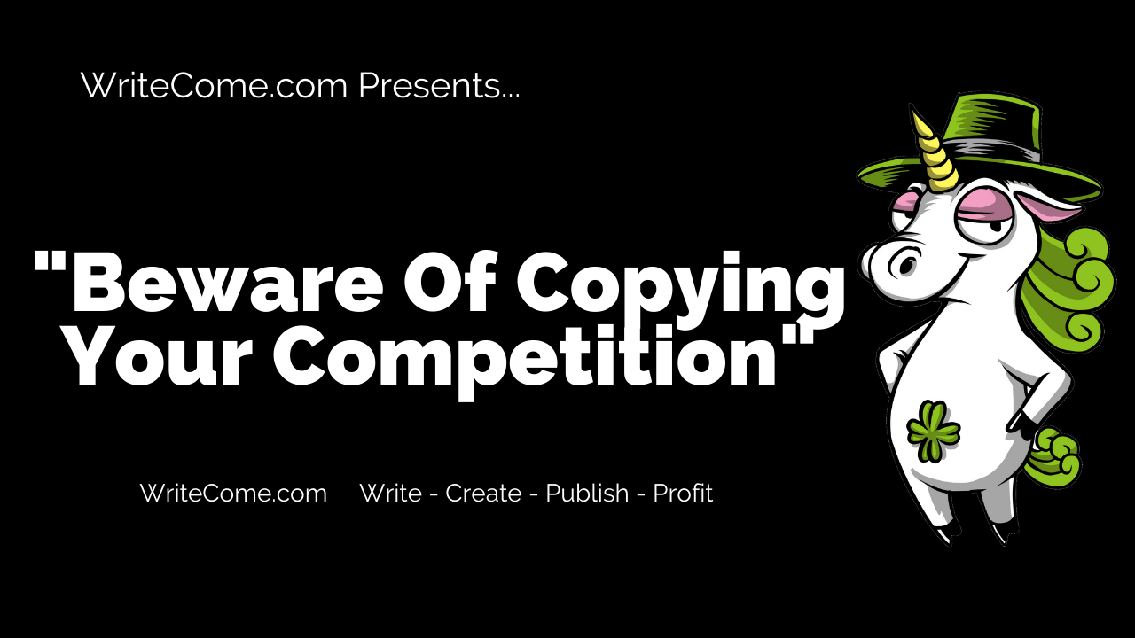 Beware Of Copying Your Competition