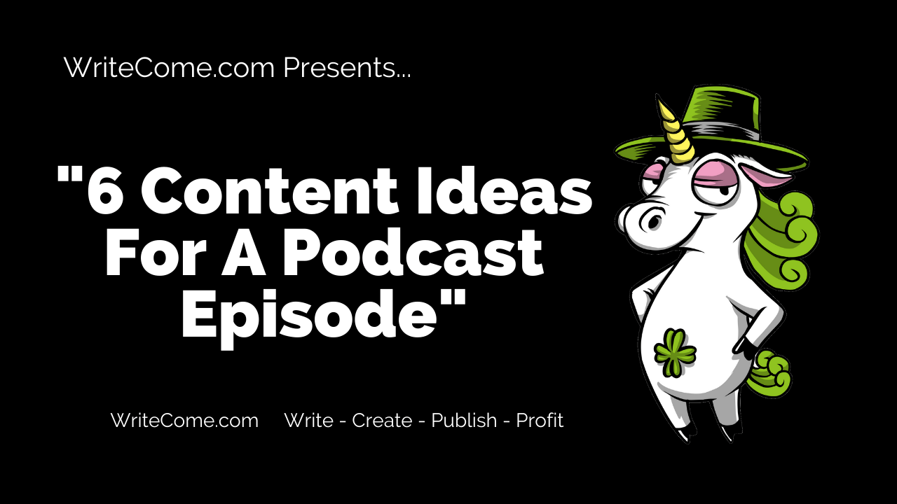 6 Content Ideas For A Podcast Episode