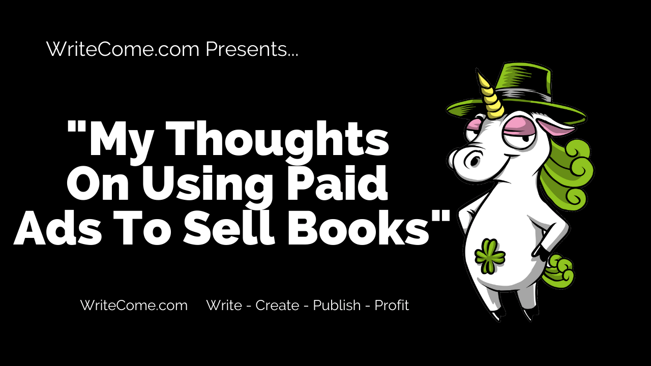 My Thoughts Of Using Paid Ads To Sell Books