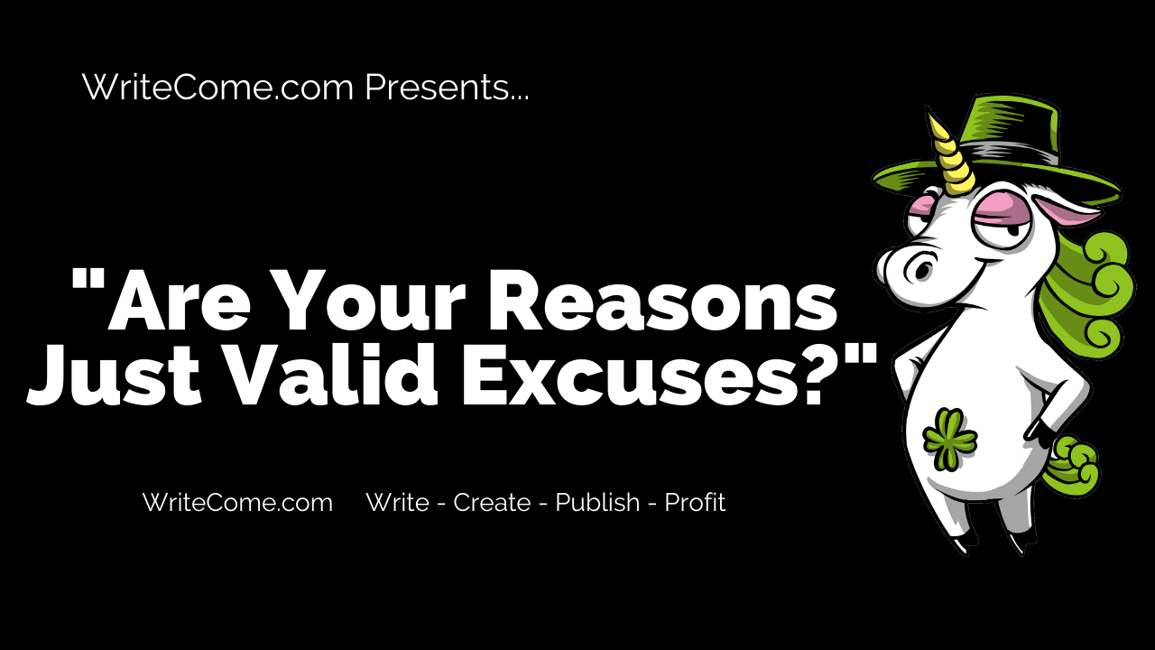 Are Your Reasons Just Valid Excuses?