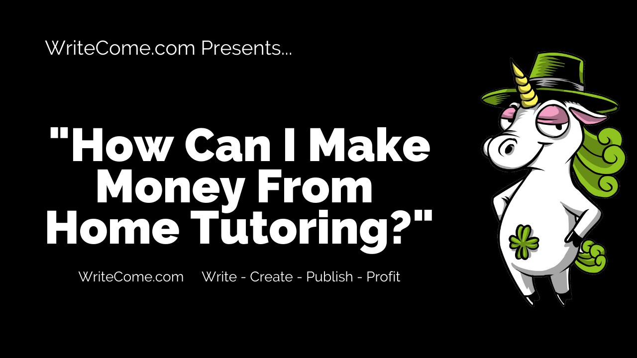 How Can I Make Money From Home Tutoring?