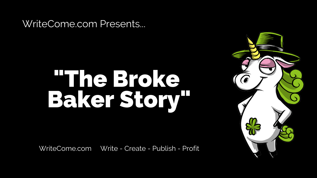 The Broke Baker Story