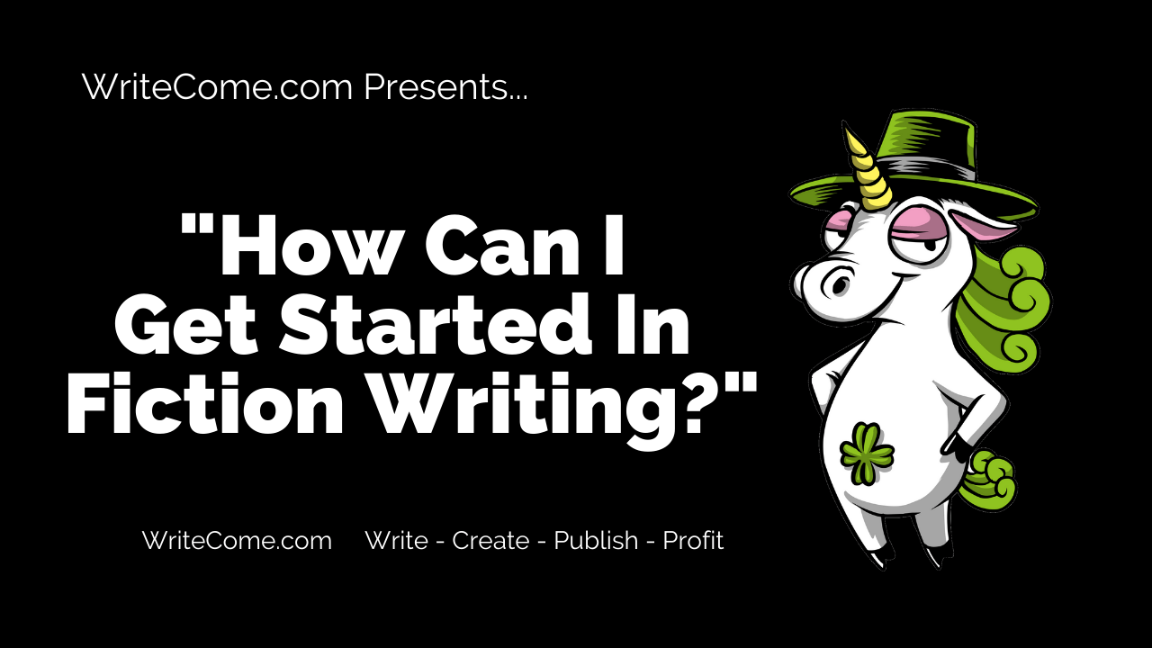 How Can I Get Started In Fiction Writing?