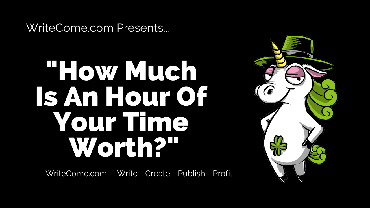How Much Is An Hour Of Your Time Worth?