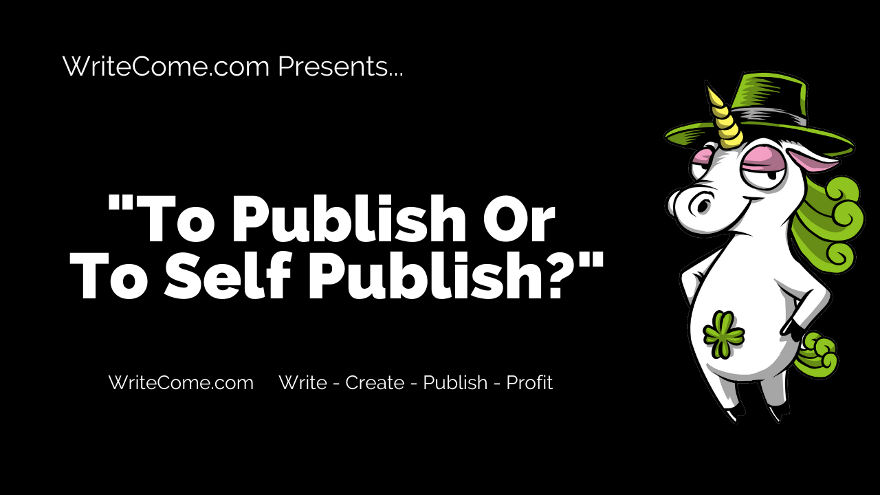 To Publish Or To Self Publish