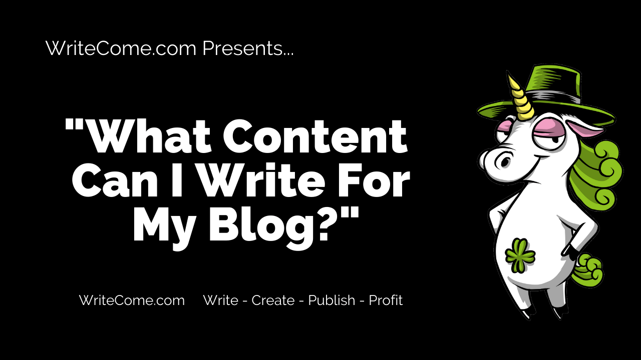 What Content Can I Write For My Blog?