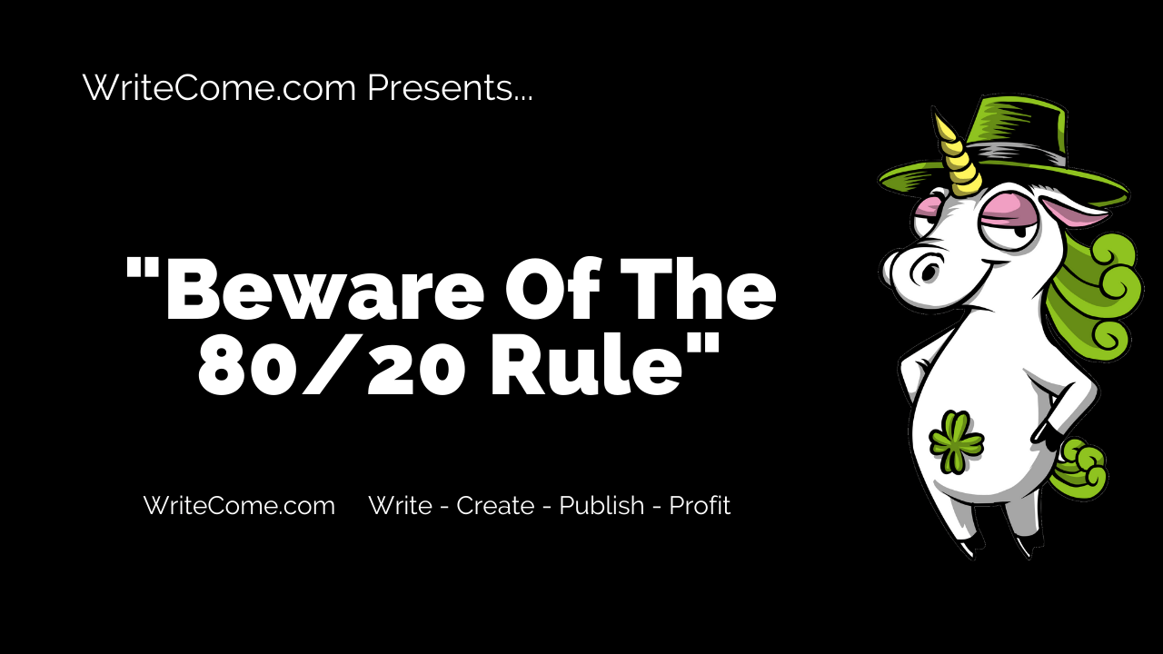 Beware Of The 80/20 Rule