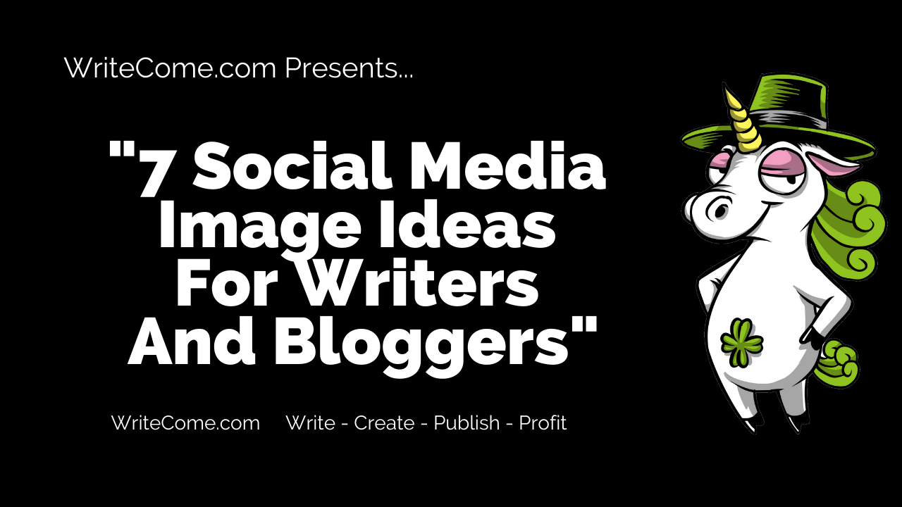 7 Social Media Image Ideas For Writers And Bloggers