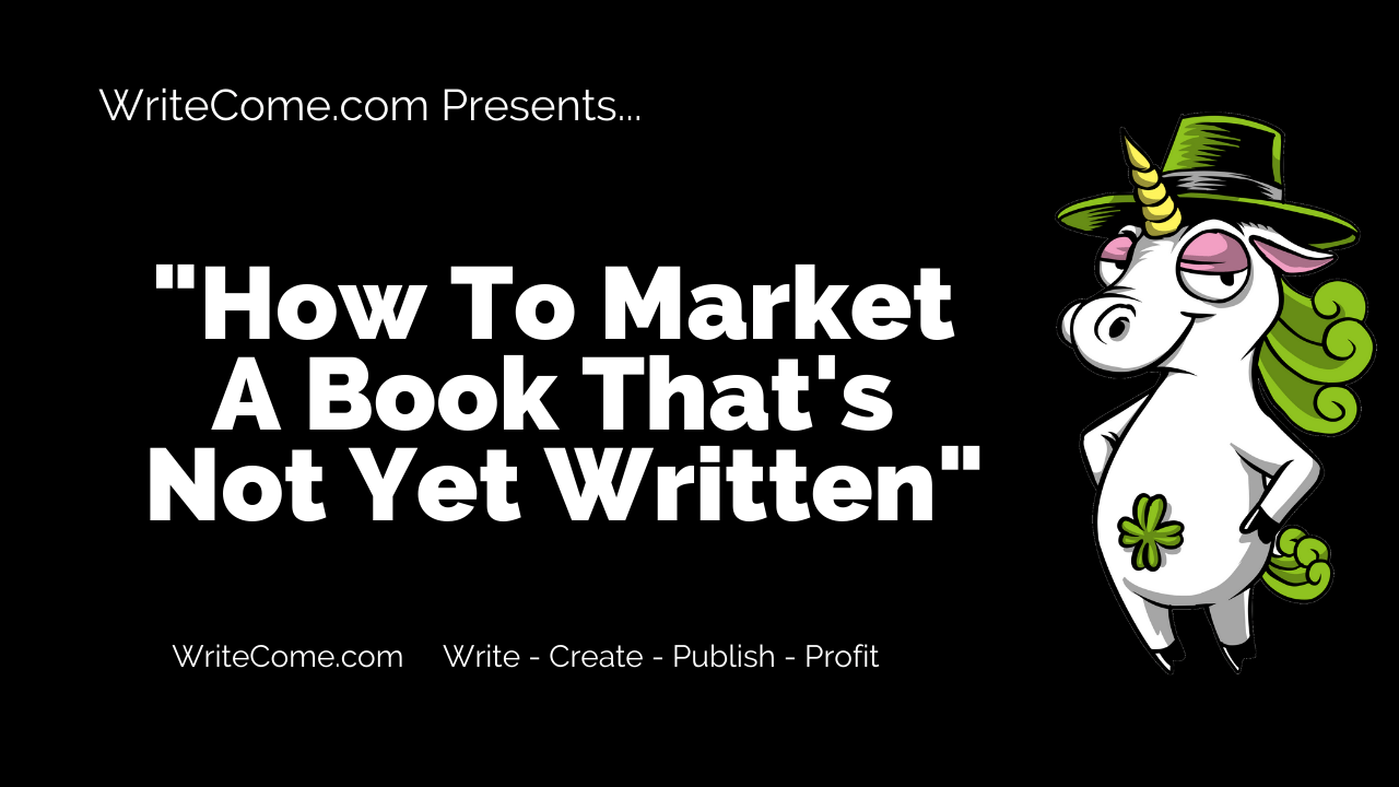 How To Market A Book That's Not Yet Written