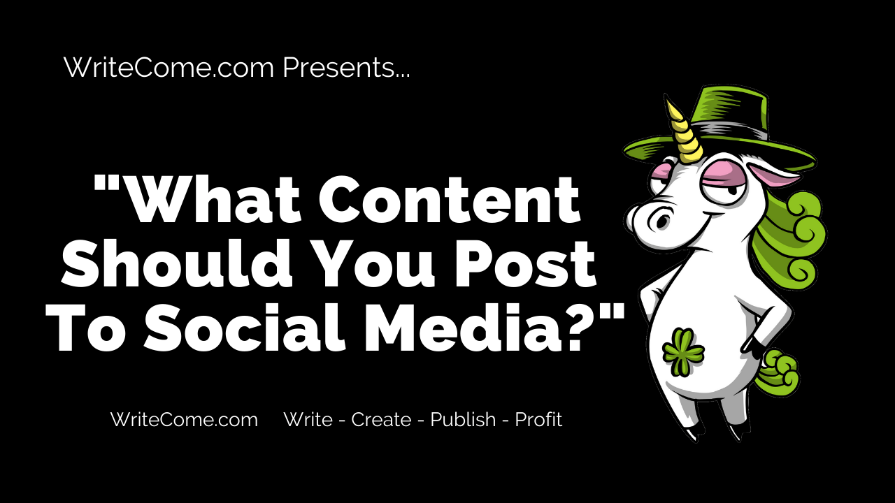WriteCome - What Content Should You Post To Social Media?