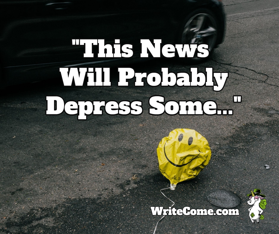 This News Will Probably Depress Some...